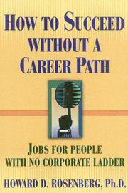 Cover of: How to succeed without a career path | Howard G. Rosenberg