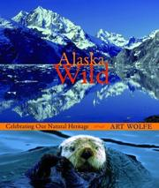Cover of: Alaska Wild: Celebrating Our Natural Heritage