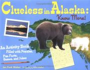 Cover of: Clueless in Alaska: Know More!