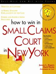 Cover of: How to Win in Small Claims Court in New York | James L. Rogers