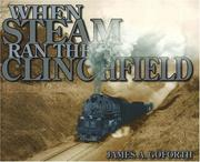 Cover of: When Steam Ran the Clinchfield | James A. Goforth