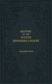 Cover of: History of the Fourth Tennessee Cavalry | Alexander Eckel