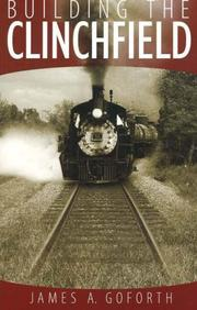 Cover of: Building the Clinchfield | James A. Goforth