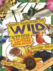 Cover of: Wildlife, Wildflowers, and Wild Activities | Jennifer Bauer