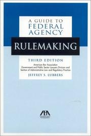 Cover of: guide to federal agency rulemaking | Jeffrey S. Lubbers