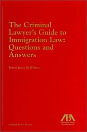 The criminal lawyer's guide to immigration law by Robert James McWhirter