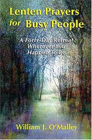 Cover of: Lenten Prayers for Busy People: A Forty-Day Retreat Wherever You Happen to Be