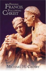 Cover of: Finding Francis, Following Christ | Michael H. Crosby