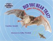 Cover of: Did You Hear That? Animals with Super Hearing (Animals with Amazing Abilities) (Animals with Amazing Abilities)