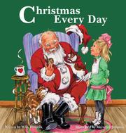 Cover of: Christmas every day: a story told a child