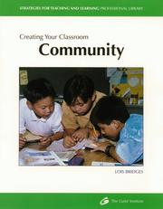 Cover of: Creating Your Classroom Community (Strategies for Teaching and Learning Professional Library) | Galif Institute
