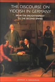 Cover of: The discourse on Yiddish in Germany from the enlightenment to the Second Empire
