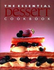 The Essential Dessert Cookbook