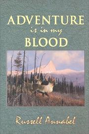Cover of: Adventure is in My Blood (Annabel Adventure Series/Russell Annabel, Vol 3)