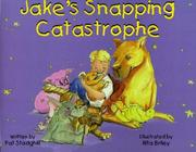 Cover of: Jake's snapping catastrophe
