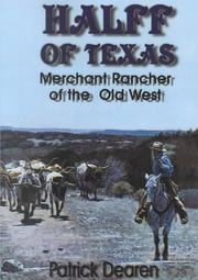 Cover of: Halff of Texas: a merchant rancher of the Old West