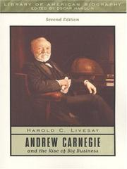 Andrew Carnegie and the rise of big business by Harold C. Livesay