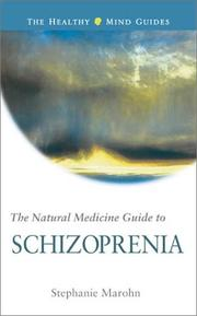Cover of: The Natural Medicine Guide to Schizophrenia (The Healthy Mind Guides)