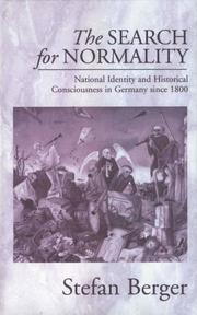 Cover of: The search for normality: national identity and historical consciousness in Germany since 1800