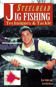 Cover of: Steelhead jig fishing