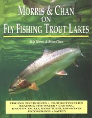 Cover of: Morris & Chan on fly fishing trout lakes
