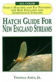 Cover of: Hatch Guide to New England Streams | Thomas, Jr. Ames