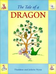 Cover of: The tale of a dragon | Thaddeus Wynn