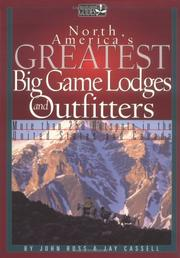 North America's Greatest Big Game Lodges and Outfitters (Willow Creek Guides) by John E. Ross, Jay Cassell