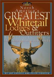 North America's Greatest Whitetail Lodges & Outfitters by Jay Cassell, Peter Fiduccia