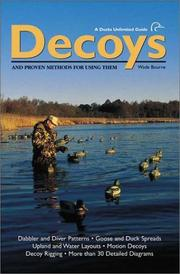 Cover of: Decoys and Proven Methods for Using Them | Wade Bourne