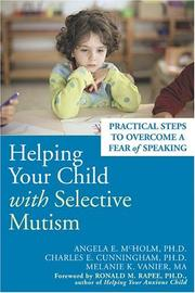 Cover of: Helping Your Child With Selective Mutism | Ph.D. Angela E. McHolm