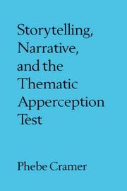 Cover of: Storytelling, narrative, and the thematic apperception test | Phebe Cramer
