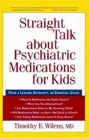 Straight talk about psychiatric medications for kids by Timothy E. Wilens