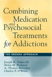 Cover of: Combining Medication and Psychosocial Treatments for Addictions | Joseph Volpicelli