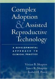 Cover of: Complex adoption and assisted reproductive technology | Vivian Shapiro