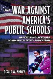 Cover of: The War Against America's Public Schools: Privatizing Schools, Commercializing Education