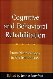 Cover of: Cognitive and Behavioral Rehabilitation | Jennie Ponsford