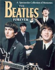 Cover of: The Beatles Forever: A Spectacular Collection of Memories