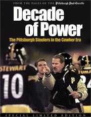 Decade of Power: The Pittsburgh Steelers in the Cowher Era by James Barger