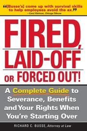 Cover of: Fired, Laid Off Or Forced Out | Richard C. Busse