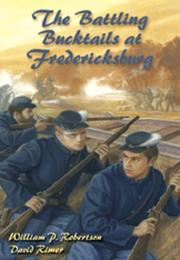 Cover of: The battling Bucktails at Fredericksburg | William P. Robertson