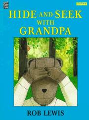 Cover of: Hide-and-seek with Grandpa | Rob Lewis