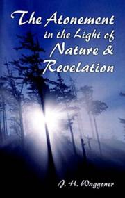 Cover of: The atonement in the light of nature and revelation | J. H. Waggoner