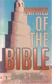 Cover of: The empires of the Bible from the confusion of tongues to the Babylonian captivity