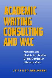 Cover of: Academic writing consulting and WAC | Jeffrey Jablonski