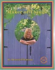 Cover of: Maker of Things (Meet the Author (Katonah, N.Y.).) | Denise Fleming
