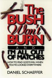 Cover of: The bush won't burn, and I'm all out of matches