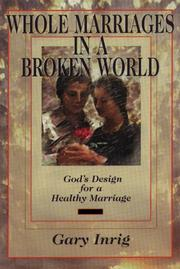Cover of: Whole marriages in a broken world
