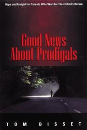 Cover of: Good news about prodigals | Tom Bisset