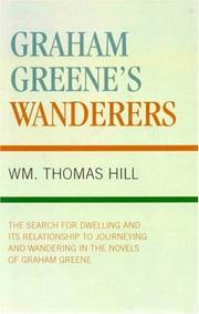 Cover of: The search for dwelling and its relationship to journeying and wandering in the novels of Graham Greene